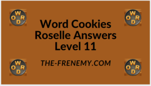 Word Cookies Roselle Level 11 Answers