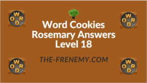 Word Cookies Rosemary Answers Level 18