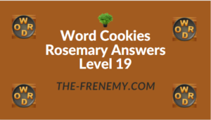 Word Cookies Rosemary Answers Level 19