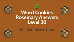 Word Cookies Rosemary Answers Level 20
