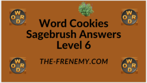 Word Cookies Sagebrush Level 6 Answers
