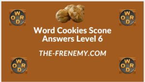 Word Cookies Scone Level 6 Answers