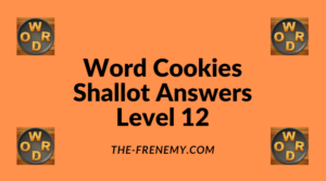 Word Cookies Shallot Level 12 Answers
