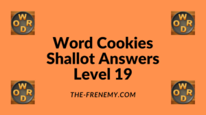 Word Cookies Shallot Level 19 Answers