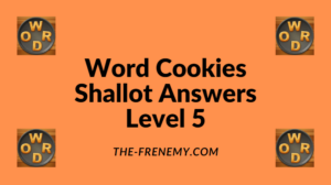 Word Cookies Shallot Level 5 Answers