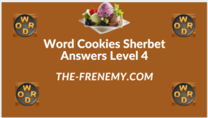 Word Cookies Sherbet Level 4 Answers
