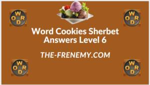 Word Cookies Sherbet Level 6 Answers