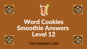 Word Cookies Smoothie Answers Level 12
