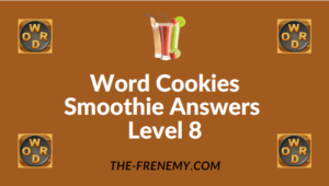 Word Cookies Smoothie Answers Level 8