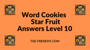 Word Cookies Star Fruit Level 10 Answers