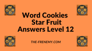Word Cookies Star Fruit Level 12 Answers