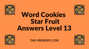 Word Cookies Star Fruit Level 13 Answers