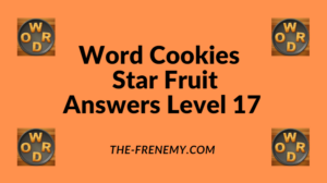 Word Cookies Star Fruit Level 17 Answers