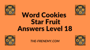 Word Cookies Star Fruit Level 18 Answers