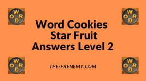 Word Cookies Star Fruit Level 2 Answers