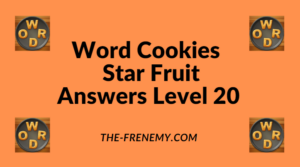 Word Cookies Star Fruit Level 20 Answers