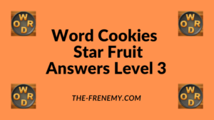 Word Cookies Star Fruit Level 3 Answers