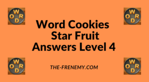 Word Cookies Star Fruit Level 4 Answers