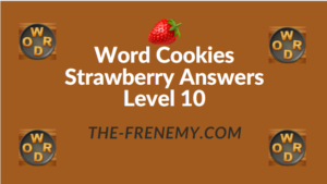 Word Cookies Strawberry Answers Level 10
