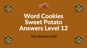 Word Cookies Sweet Potato Answers Level 12