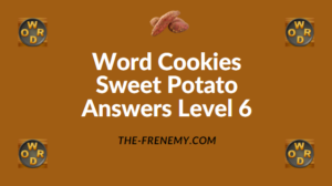 Word Cookies Sweet Potato Answers Level 6