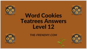 Word Cookies Teatree Level 12 Answers
