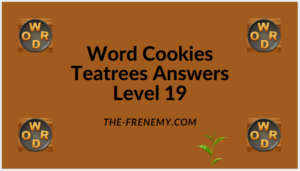 Word Cookies Teatree Level 19 Answers