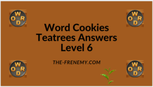 Word Cookies Teatree Level 6 Answers