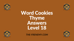 Word Cookies Thyme Level 18 Answers