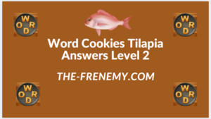 Word Cookies Tilapia Level 2 Answers