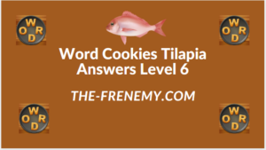 Word Cookies Tilapia Level 6 Answers