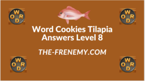 Word Cookies Tilapia Level 8 Answers