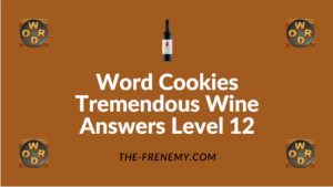 Word Cookies Tremendous Wine Answers Level 12