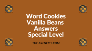 Word Cookies Vanilla Beans Special Level Answers