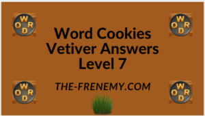 Word Cookies Vetiver Level 7 Answers