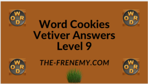 Word Cookies Vetiver Level 9 Answers