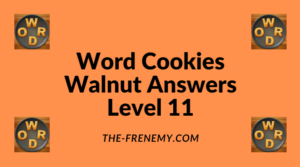 Word Cookies Walnut Level 11 Answers