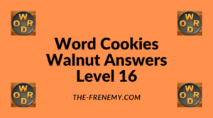 Word Cookies Walnut Level 16 Answers