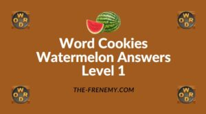 Word Cookies Watermelon Answers Level 1