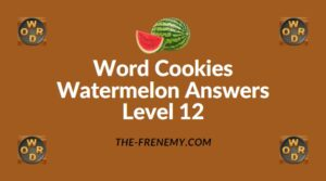 Word Cookies Watermelon Answers Level 12