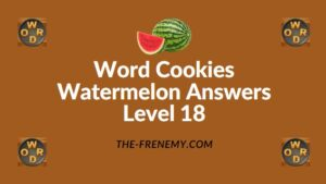 Word Cookies Watermelon Answers Level 18
