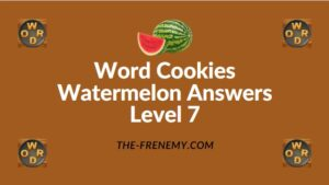 Word Cookies Watermelon Answers Level 7
