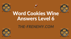 Word Cookies Wine Answers Level 6