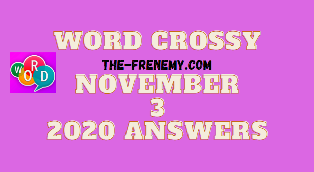 Word Crossy November 3 2020 Answers Daily