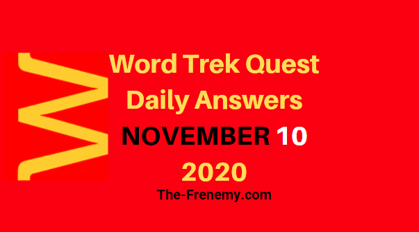 Word Trek Quest Daily November 10 2020 Answers