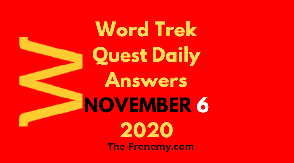 Word Trek Quest November 6 2020 Answers Daily
