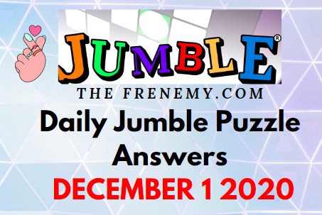 Jumble Puzzle Answers December 1 2020 Daily