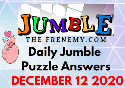 Jumble Puzzle Answers December 12 2020 Daily