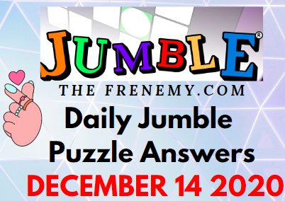 Jumble Puzzle Answers December 14 2020 Daily