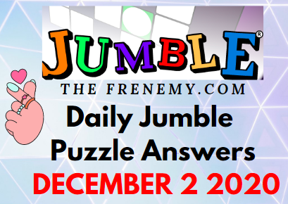 Jumble Puzzle Answers December 2 2020 Daily